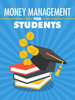 Thumbnail Money Management for Students ( MRR )